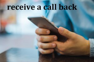 receive a call back
